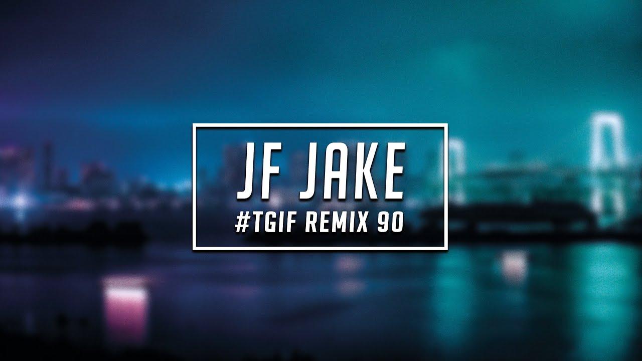 TGIF Mix #90 | JF Jake | 2021