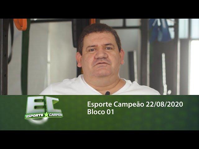 Esporte Campeão 22/08/2020 - Bloco 01