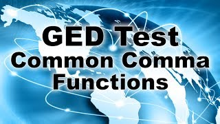 GED Reasoning though Language Arts Test - Common Comma Functions