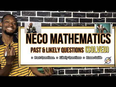 NECO 2021 Mathematics Likely Questions And Answers