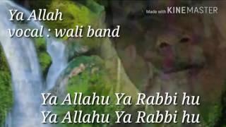 Ya Allah Ya Rabbi (Wali Band)