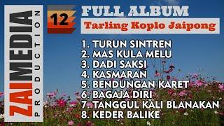 Full Album TARLING KOPLO JAIPONG VOL. 12 (COVER) By Zaimedia Production Group