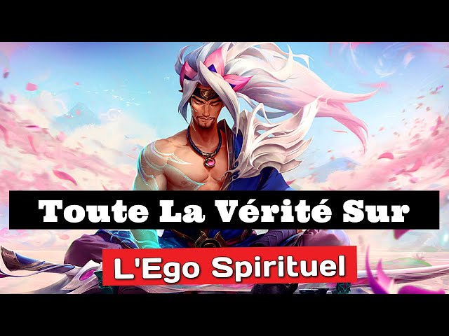 L'Ego Spirituel: Toute La Vérité Sur l'Ego Spirituel - YouTube