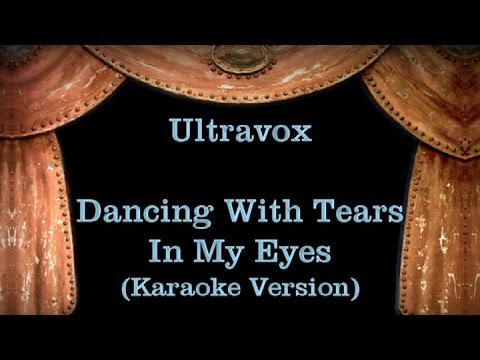 Ultravox - Dancing With Tears In My Eyes - Lyrics (Karaoke Version)