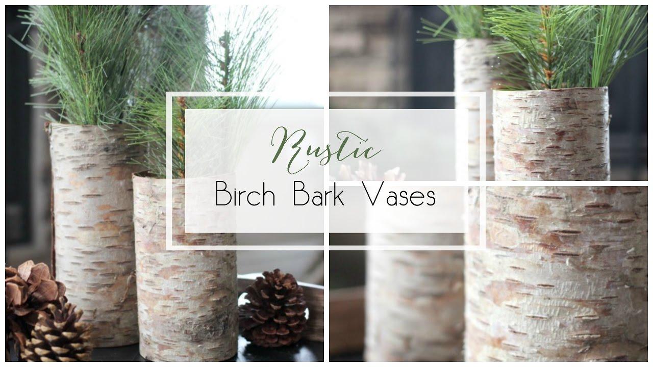 Rustic birch bark vases youtube reviewsmspy