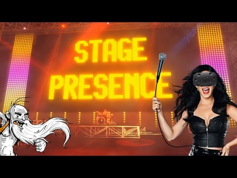 "Stage Presence Gameplay - ""OK CALM DOWN PEOPLE GEEZ!!!"" HTC Vive Let"