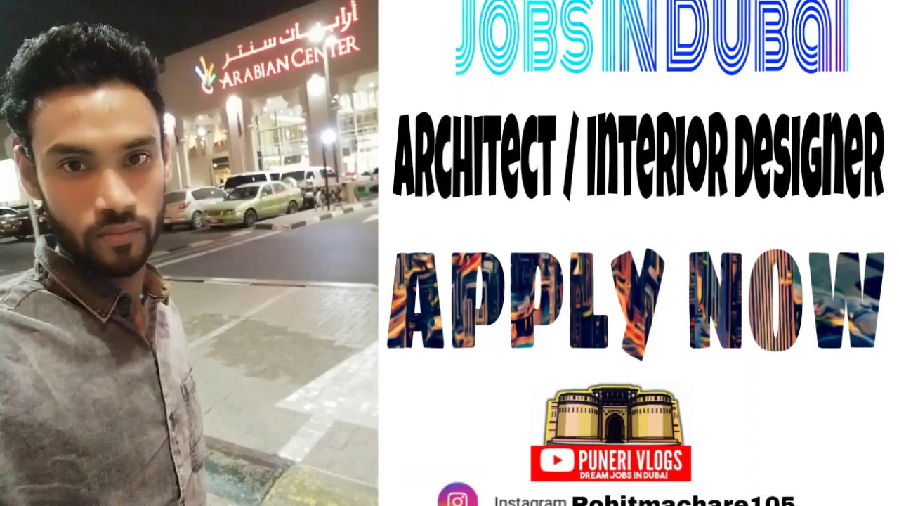 Jobs In Dubai Architect Interior Designer Salary 70000rs Youtube