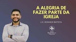 EBD Online | A alegria de fazer parte da igreja | Lic. Ronner Batista