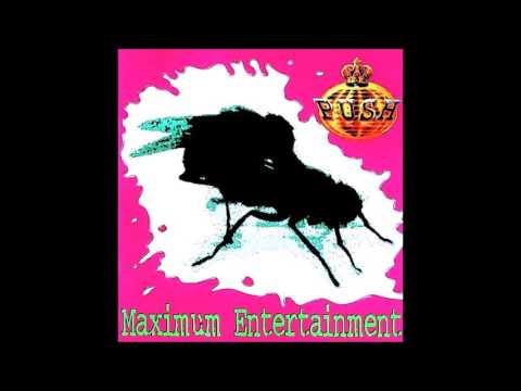 Push - Maximum Entertainment (Full Album)