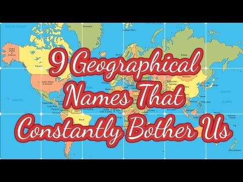 9 Geographical Names That Constantly Bother Us
