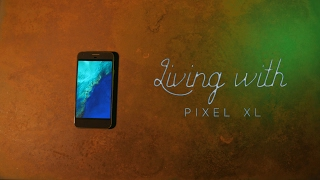 Living with Google Pixel XL!