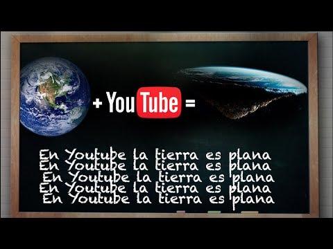 La Tierra es Plana en YouTube 🌍