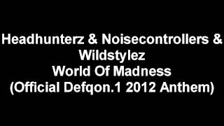 Headhunterz & Noisecontrollers & Wildstylez - World Of Madness (Defqon.1 Anthem 2012) [MIDI]