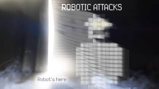 Robotic Attacks - Invasion