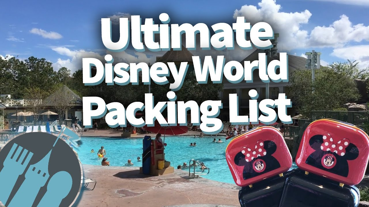 Ultimate Disney World Packing List Youtube