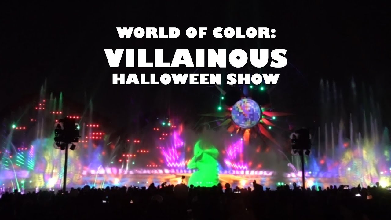 World Of Color Halloween 2020 Villainous World of Color Halloween Show at Disney California