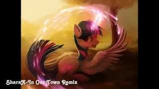 [Mlp Song Remix] SharaX - In Our Town