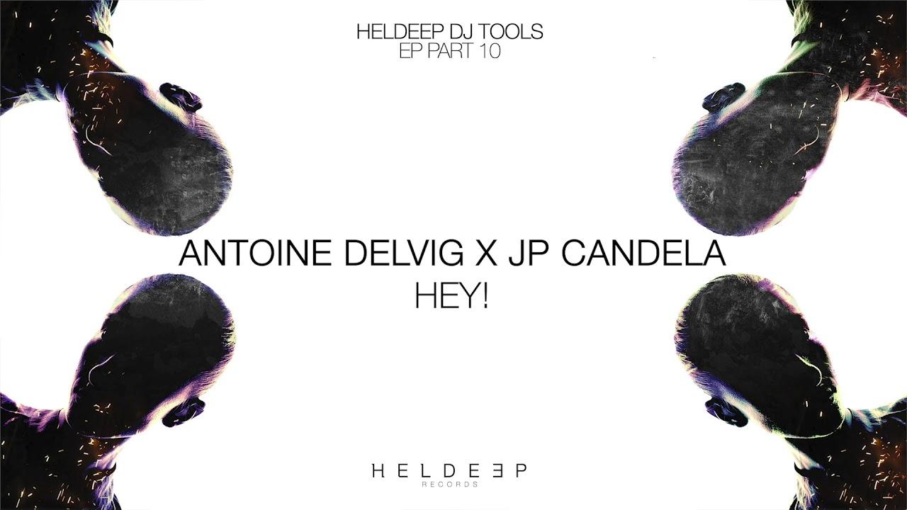Antoine Delvig x JP Candela – HEY! (Official Audio)