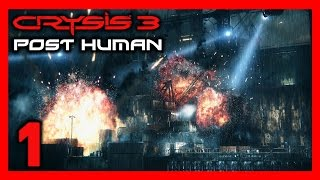 Crysis 3 Gameplay Walkthrough - (Chapter 1: Post Human) [60FPS] [MAX SETTINGS]