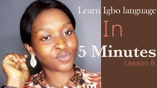 Learn Igbo language in 5 minutes Igbo language lesson 8