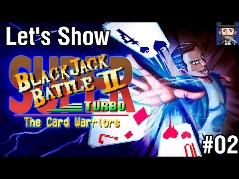 Let's Show: Super Blackjack Battle 2 Turbo Edition - The Card Warriors | #02 |