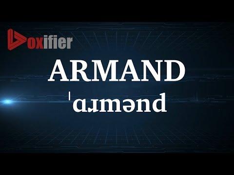 English Pronunciation of Armand - Voxifier.com
