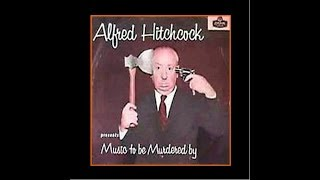 Alfred Hitchcock Album:  Music To Be Murdered By