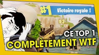 CE TOP 1 COMPLÈTEMENT WTF... FORTNITE BATTLE ROYALE