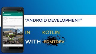 Kotlin Android Tutorial - Google Places newest