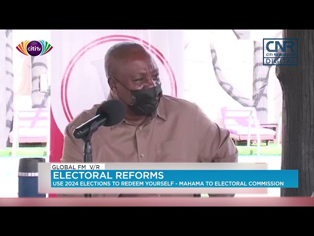 Electoral Commission must use 2024 elections to redeem its image | John Mahama