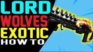 How to Get the LORD OF WOLVES EXOTIC Shotgun Destiny 2 Forsaken - Perks