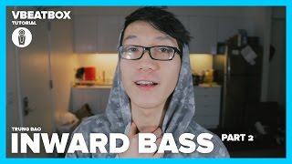 INWARD BASS (Part 2) || VBeatbox Tutorial || Trung Bao || Hướng Dẫn Beatbox