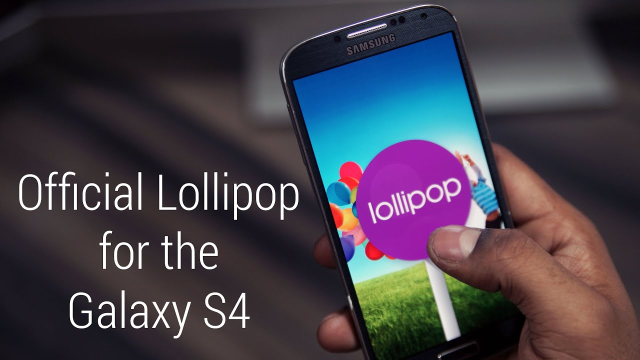 galaxy s4 official android 5 0 lollipop update install