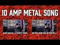 10 amp metal song