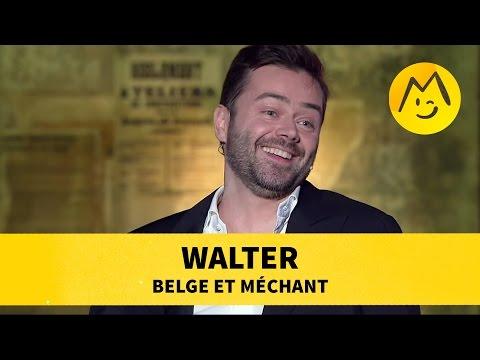 """Walter - """"Belge et Méchant"""""""