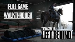 The Last of US: Left Behind - FULL GAME - No Commentary