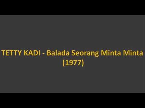 Tetty Kadi - Balada Seorang Peminta minta