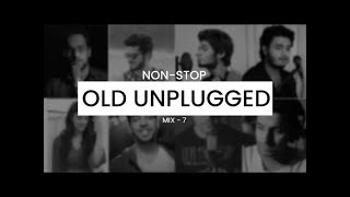 Best Old Nonstop Unplugged Hindi Song Collection | Old Mix 07 | Old Most Famous Unplugged Collection