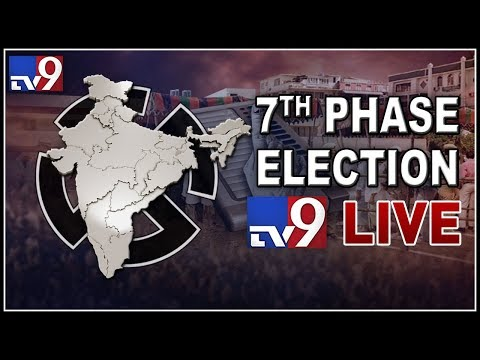 Lok Sabha Election 2019 Phase 7 Voting LIVE  - TV9