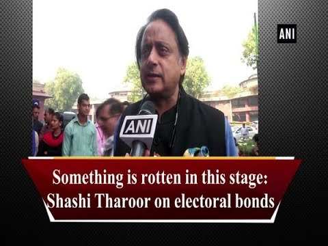 Something is rotten in this stage: Shashi Tharoor on electoral bonds