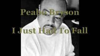 Peabo Bryson - I Just Had To Fall