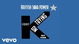 British Sea Power - Keep On Trying (Sechs Freunde) [Official Audio]
