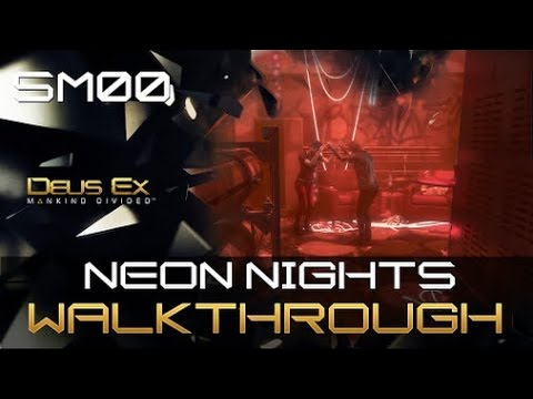 Deus Ex Mankind Divided Walkthrough NG+ (PS4) - Part 17 - SM00: Neon Nights Part 2