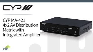CYP MA-421 4 x 2 AV Distribution Matrix with integrated Amplifier