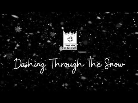 Trail King 'Dashing Through The Snow'