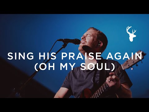 Sing His Praise Again (Oh My Soul) - Paul McClure | Moment