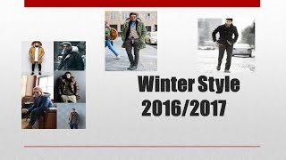 best Men's Fashion Trends for winter 2016   2017  | Streetwear Fashion