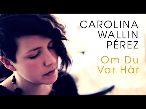 Carolina Wallin Pérez - Om Du Var Här (Acoustic session by ILOVESWEDEN.NET)