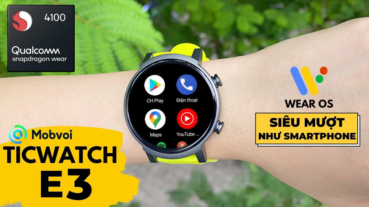 Review Ticwatch E3 : Wear OS 3.0 Cấu Hình Khủng Giá Ngon !