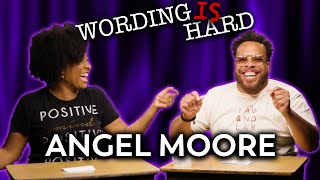 Angel Moore VS Tahir Moore - WORDING IS HARD